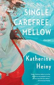 katherine heiny Single, Carefree, Mellow