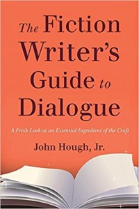 The Fiction Writer's Guide to Dialogue by John Hough, Jr.