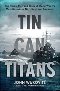Tin Can Titans by John Wukovits